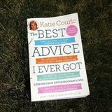 Dixiiecup was diving into Katie Couric's book The Best Advice I Ever Got.