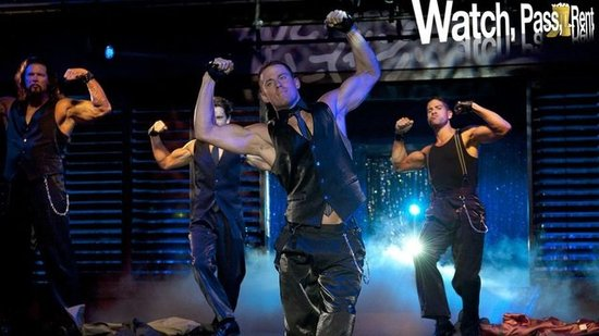 Watch, Pass, or Rent Video Movie Review: Magic Mike