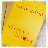 "Another fan of Emily Giffin's Where We Belong, fashserendipity said, ""Just arrived and can't put it down!"""