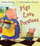 Pigs Love Potatoes ($16)