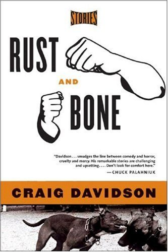 Rust and Bone by Craig Davidson