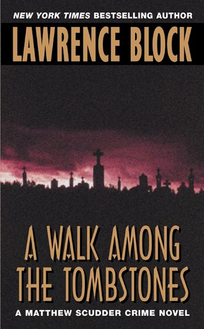 A Walk Among the Tombstones by Lawrence Block