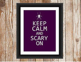 Keep Calm and Scary On ($8)