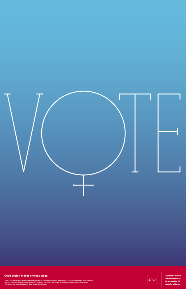 Here's another AIGA Get Out the Vote poster (by  	Jamie Gray) encouraging women to make their voices heard.