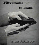 Fifty Shades of Broke