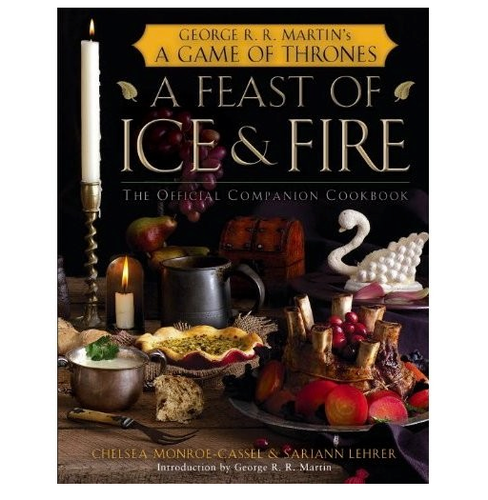 A Feast of Ice & Fire: The Official Companion Cookbook ($35)