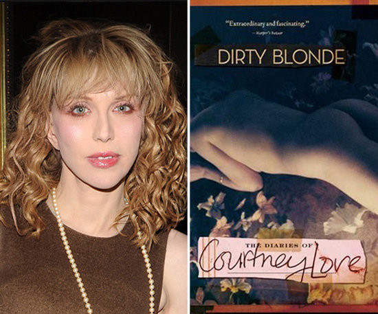 Dirty Blonde: The Diaries of Courtney Love by Courtney Love