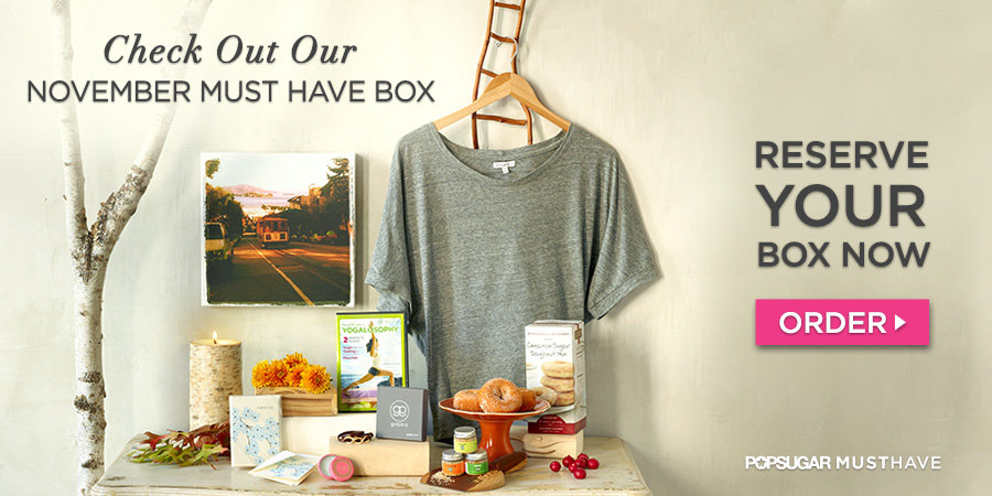 Check Out Our November POPSUGAR Must Have Box!