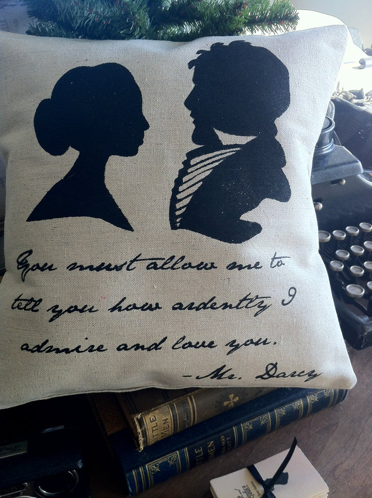 "The Mr. Darcy silhouette pillow ($18) highlights his most swoon-worthy quote from Pride and Prejudice: ""You must allow me to tell you how ardently I admire and love you."""