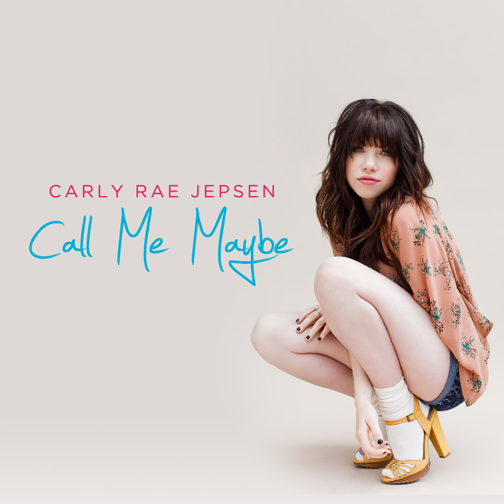 """Carly Rae Jepsen, """"Call Me Maybe"""""""