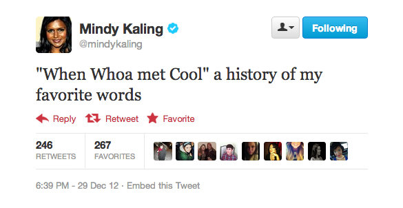 When it comes to words, Mindy Kaling has a thing for slang.
