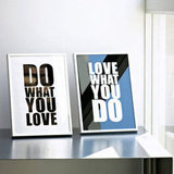 "These screenprints ($40) are a good reminder to ""Do what you love"" and ""Love what you do."""