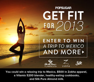 Win a Trip to Mexico in Our Get Fit For 2013 Giveaway!