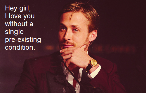 Poli Sci Ryan Gosling loves you for who you are.