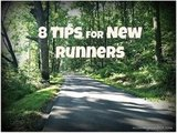 8 Tips for the New Runner