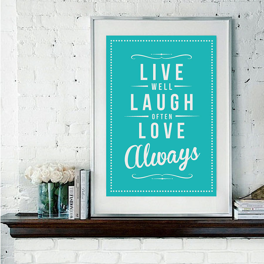 Live well, laugh often, love always ($25)