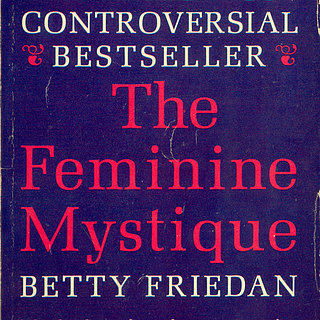 Betty Friedan The Feminine Mystique Quotes