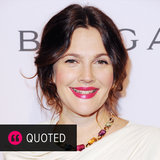 Birthday Girl Drew Barrymore's Best Relationship Advice