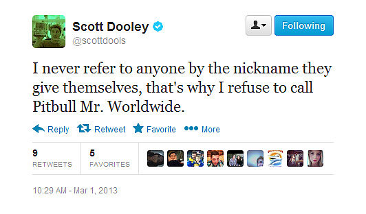 Scott will stick to calling Pitbull his other chosen nickname.