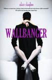Wallbanger  Wallbanger by Alice Clayton follows Caroline Reynolds, who has a fabulous San Francisco apartment, a design career, and great friends. But her sex life leaves something to be desired, and her neighbor's loud sex life isn't helping — until she meets him one late night in the hallway.