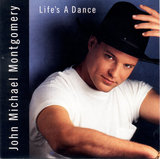 """I Love the Way You Love Me"" by John Michael Montgomery"