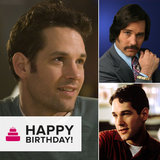 Happy Birthday, Paul Rudd! See the Good-Looking Goofball in His Most Charming Roles