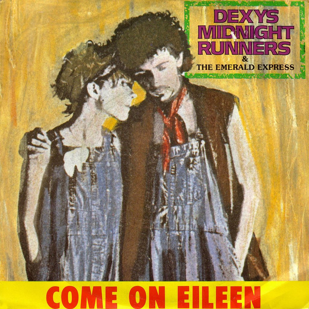 """Come on Eileen"" by Dexys Midnight Runners"