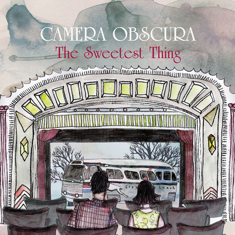 """The Sweetest Thing"" by Camera Obscura"