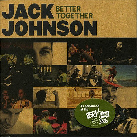 """Better Together"" by Jack Johnson"