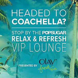 Join the POPSUGAR Relax and Refresh Lounge at Coachella For Weekend 2!