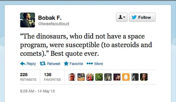 The ancient reptiles had it comin', according to this quote shared by Curiosity rover flight director Bobak Ferdowsi.