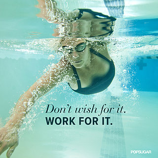 Don't Wish For it, Work For It Quote
