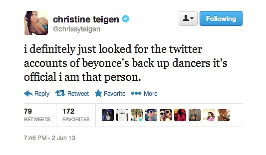 We're going to go ahead and say every person is that person, Chrissy Teigen.