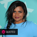 Birthday Girl Mindy Kaling's Most Hilarious Tweets