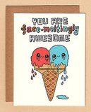 You are face-meltingly awesome card ($4)