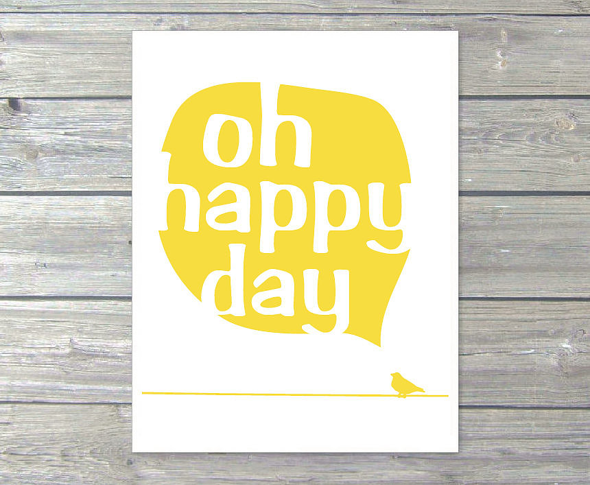 If this happy day bird print ($18) doesn't make you want to break out in song, we don't know what will.