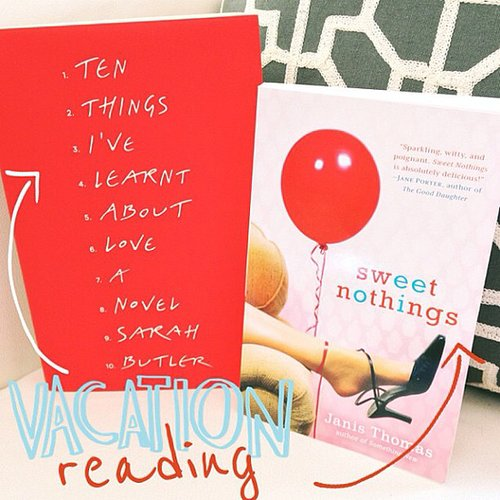 I shared two July new releases on the POPSUGAR Love & Sex Instagram: Sweet Nothings by Janis Thomas and Ten Things I've Learnt About Love by Sarah Butler.