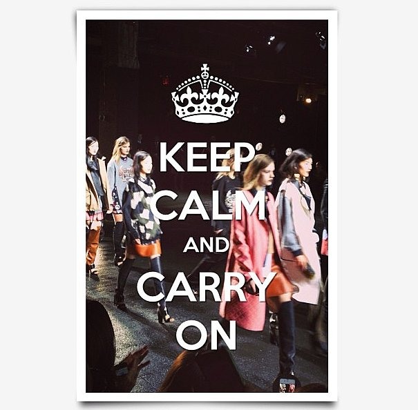 Our pre-New York Fashion Week motto.
