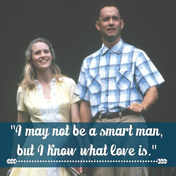 Such a great Forrest Gump quote. Source: Instagram user popsugarlove, Paramount Pictures