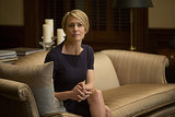 Robin Wright Wright was nominated for three Daytime Emmys for her soap opera career on Santa Barbara, but her nomination for outstanding lead actress on House of Cards is her first Primetime nod.  Source: Netflix