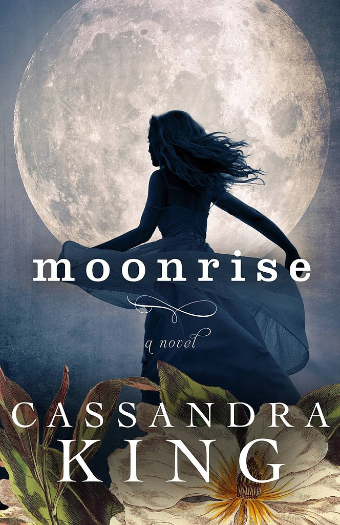 Moonrise Cassandra King's gothic romance Moonrise follows a new wife and her husband, a widower, as she attempts to win over his family and friends in a small mountain town. But things are not what they seem as she finds out more about her husband's late wife and her tragic death. Out Sept. 3