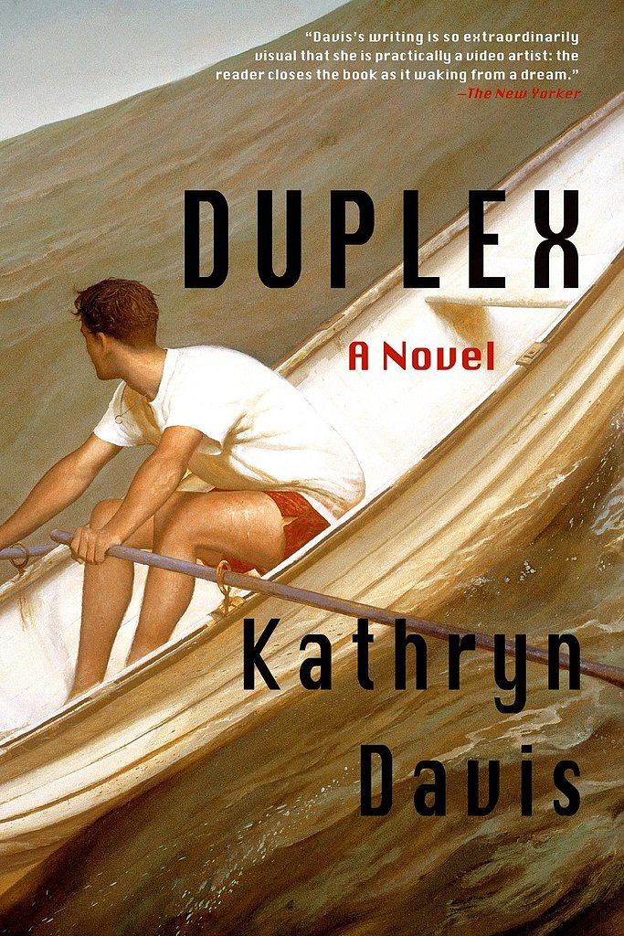 "Duplex: A Novel Kathryn Davis tells a romantic tale where ""time, place, and mind all bend in extraordinary ways"" in Duplex: A Novel. This magical coming-of-age story follows young sweethearts as they face the past and the future, space and time, and sorcerers. Out Sept. 3"