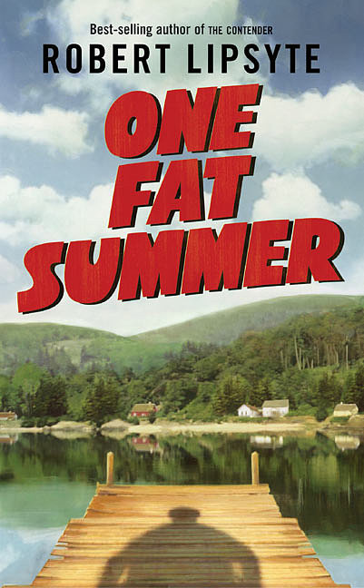 One Fat Summer by Robert Lipsyte