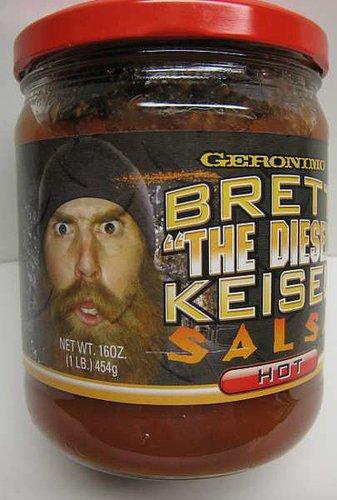"""Brett """" The Diesel """" Keisel HOT Salsa"""