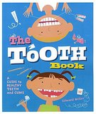 The Tooth Book: A Guide to Healthy Teeth and Gums