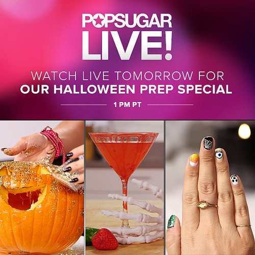 Watch Our Halloween Prep Special on POPSUGAR Live!