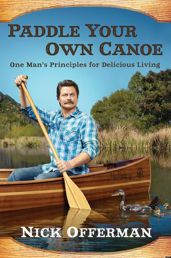 Paddle Your Own Canoe: One Man's Fundamentals for Delicious Living ($16)