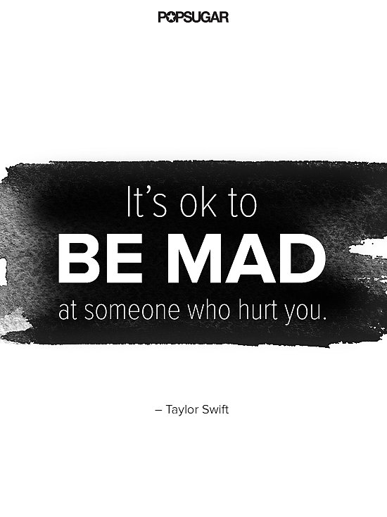 Taylor Swift is fine with feeling a little mad sometimes.