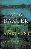 Greg Baxter's The Apartment: A Novel takes place on one day in December, following two people who are searching for an apartment. Moving between memories, backstory, and the present, the entire book captures the unfolding of one day. Out Dec. 3