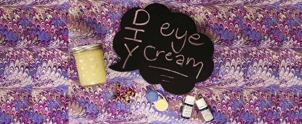 Only 3 Ingredients to This DIY, Collagen-Boosting Eye Cream